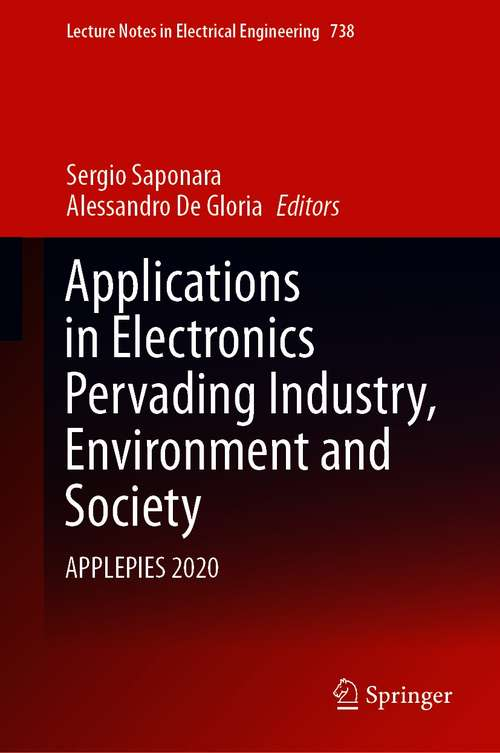 Applications in Electronics Pervading Industry, Environment and Society: APPLEPIES 2020 (Lecture Notes in Electrical Engineering #738)