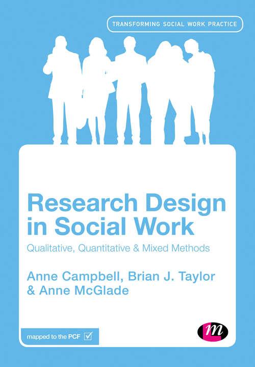Research Design in Social Work: Qualitative and Quantitative Methods (Transforming Social Work Practice Series)