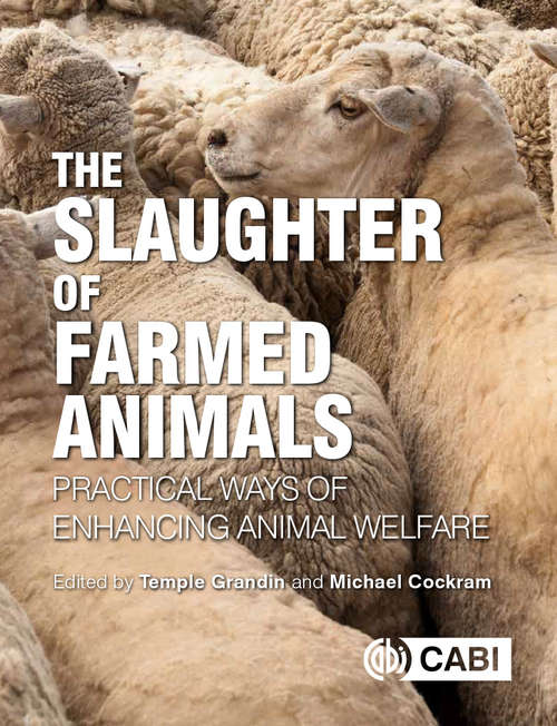 The Slaughter of Farmed Animals: Practical ways of enhancing animal welfare