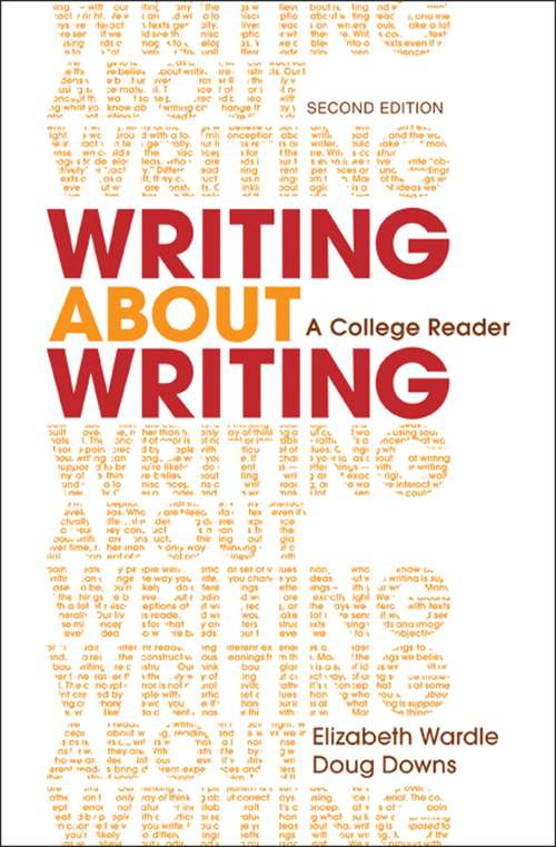 Writing about Writing: A College Reader 2nd Edition