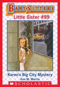 Karen's Big City Mystery (Baby-Sitters Little Sister #99)