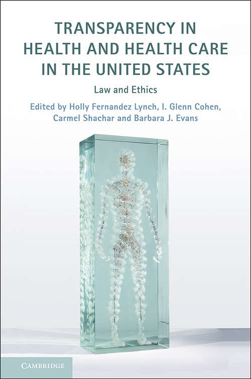 Transparency in Health and Health Care in the United States: Law and Ethics