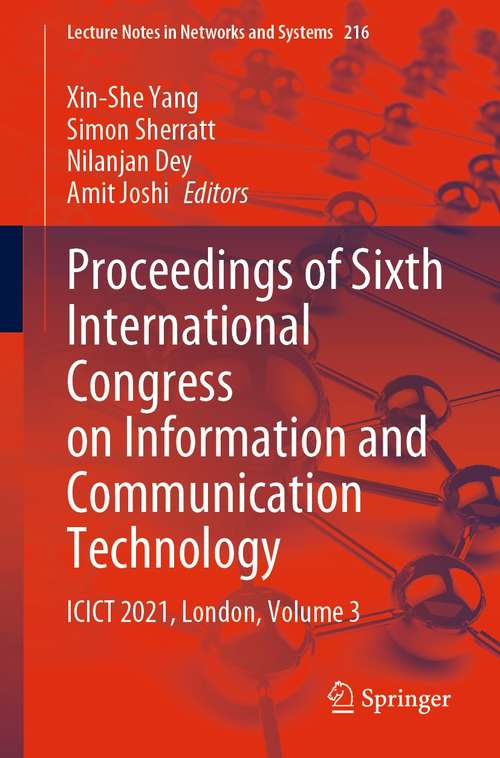 Proceedings of Sixth International Congress on Information and Communication Technology: ICICT 2021, London, Volume 3 (Lecture Notes in Networks and Systems #216)