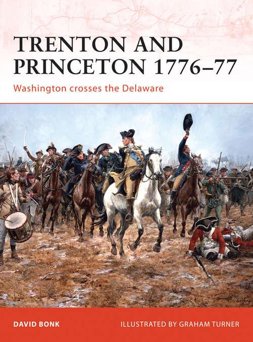 Trenton and Princeton 1776-77
