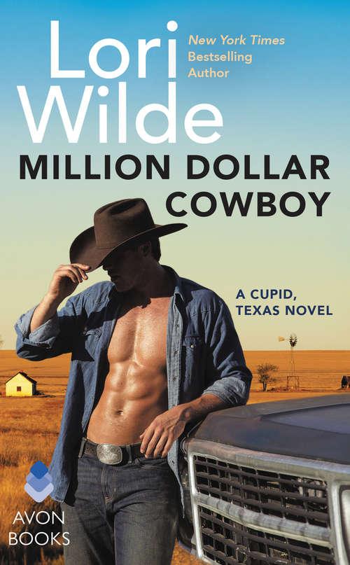 Million Dollar Cowboy: A Cupid, Texas Novel (Cupid, Texas #5)