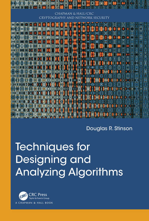 Techniques for Designing and Analyzing Algorithms (Chapman & Hall/CRC Cryptography and Network Security Series)