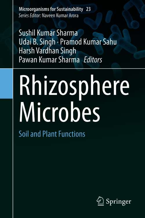 Rhizosphere Microbes: Soil and Plant Functions (Microorganisms for Sustainability #23)