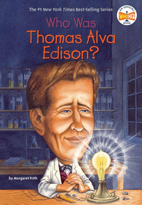 Who Was Thomas Alva Edison? (Who was?)