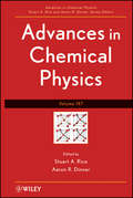Advances in Chemical Physics (Advances in Chemical Physics #316)