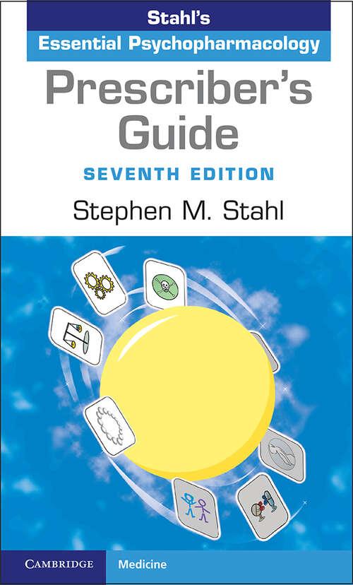 Prescriber's Guide: Stahl's Essential Psychopharmacology (Stahl's Essential Psychopharmacology Handbooks Ser.)