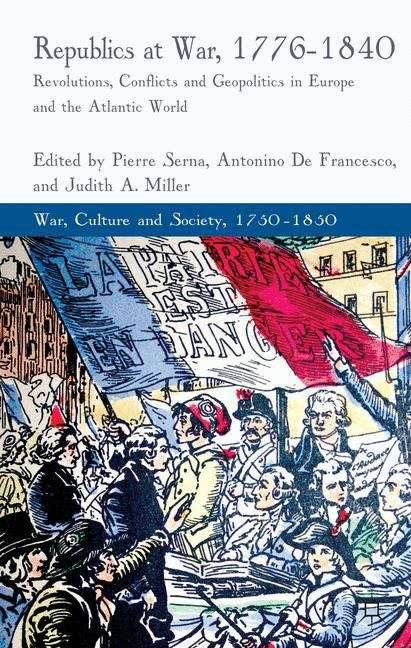Republics at War, 1776–1840