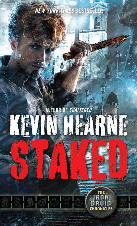 Staked: The Iron Druid Chronicles, Book Eight (The Iron Druid Chronicles #8)