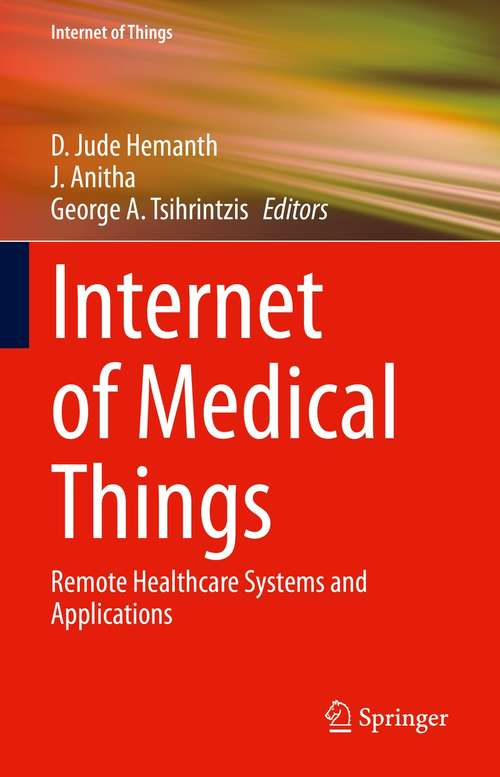 Internet of Medical Things: Remote Healthcare Systems and Applications (Internet of Things)