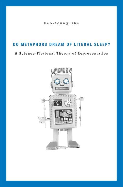 Do Metaphors Dream of Literal Sleep?: A Science-Fictional Theory of Representation