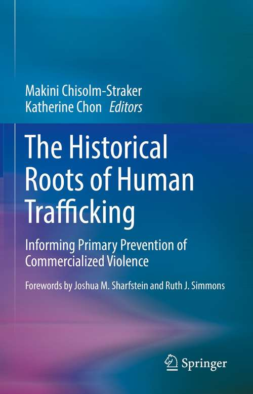 The Historical Roots of Human Trafficking: Informing Primary Prevention of Commercialized Violence