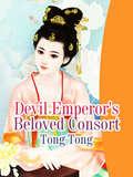 Devil Emperor's Beloved Consort: Volume 1 (Volume 1 #1)