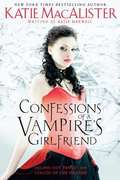 Confessions of a Vampire's Girlfriend (Ben and Fran #1-2