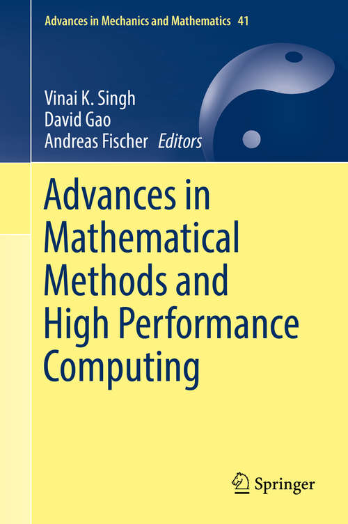 Advances in Mathematical Methods and High Performance Computing (Advances in Mechanics and Mathematics #41)