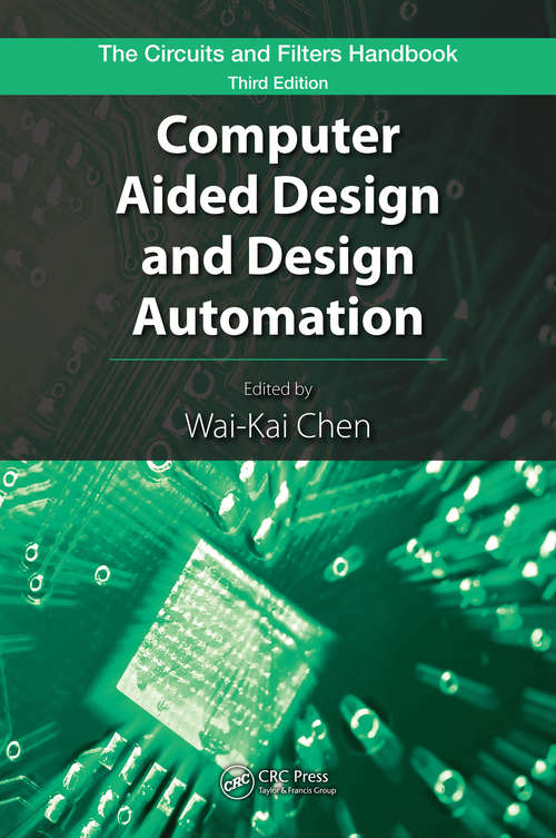 Computer Aided Design and Design Automation (The Circuits and Filters Handbook, 3rd Edition)
