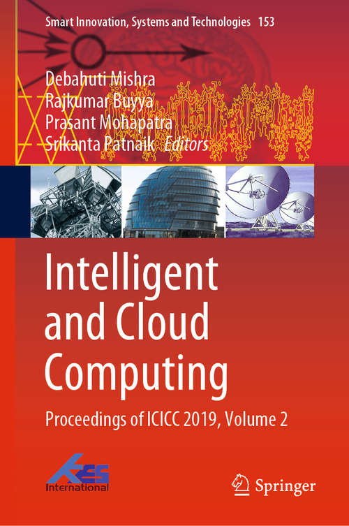 Intelligent and Cloud Computing: Proceedings of ICICC 2019, Volume 2 (Smart Innovation, Systems and Technologies #153)