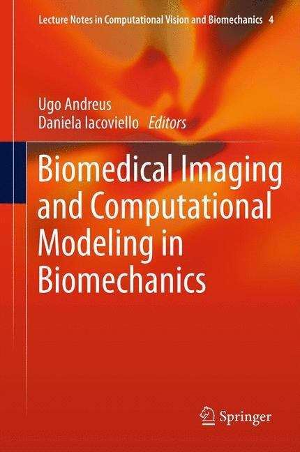 Biomedical Imaging and Computational Modeling in Biomechanics (Lecture Notes in Computational Vision and Biomechanics #4)