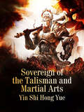 Sovereign of the Talisman and Martial Arts (Volume 1 #1)
