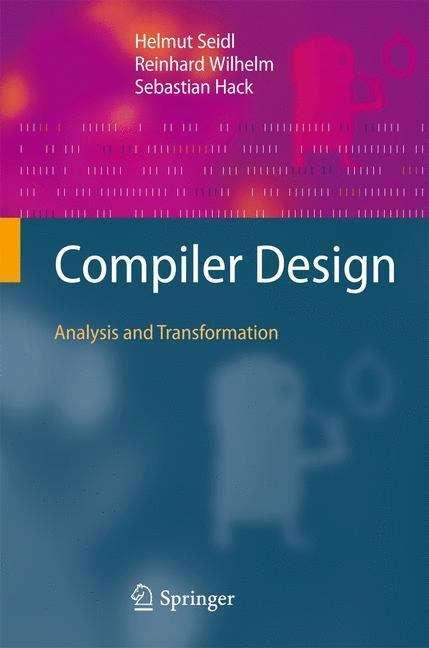 Compiler Design: Analysis and Transformation