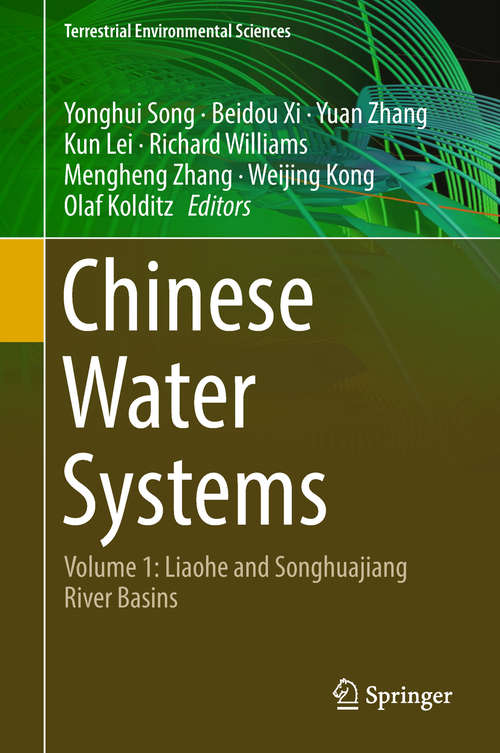 Chinese Water Systems: Volume 1: Liaohe And Songhuajiang River Basins (Terrestrial Environmental Sciences Ser.)