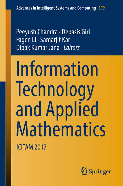 Information Technology and Applied Mathematics: Icitam 2017 (Advances In Intelligent Systems And Computing  #699)