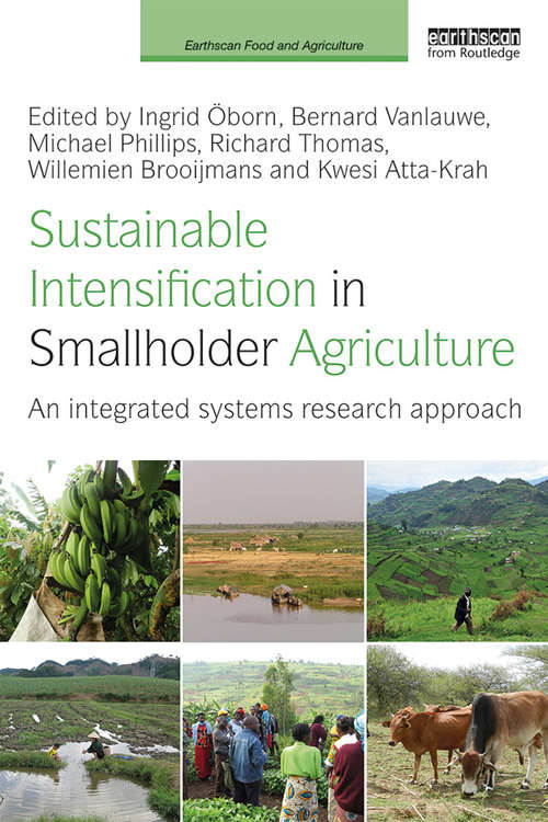 Sustainable Intensification in Smallholder Agriculture: An integrated systems research approach (Earthscan Food and Agriculture)