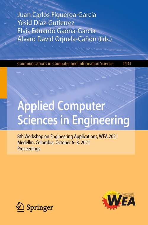 Applied Computer Sciences in Engineering: 8th Workshop on Engineering Applications, WEA 2021, Medellín, Colombia, October 6–8, 2021, Proceedings (Communications in Computer and Information Science #1431)