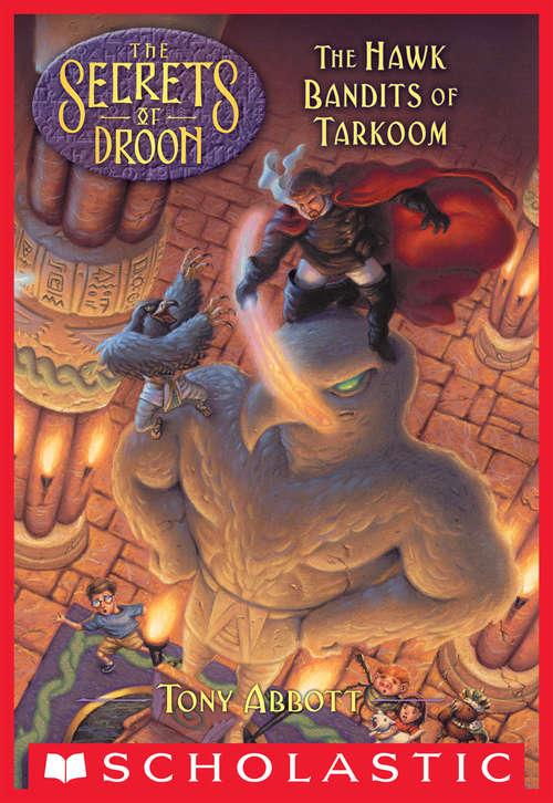 The Hawk Bandits of Tarkoom (The Secrets of Droon #11)