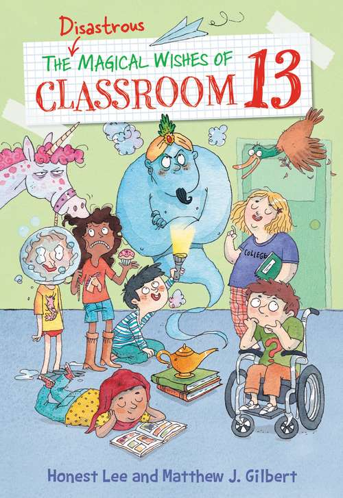 The Disastrous Magical Wishes of Classroom 13 (Classroom 13 #2)