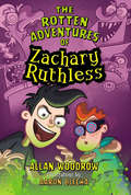 The Rotten Adventures of Zachary Ruthless #1